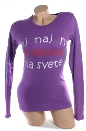 Dámske tričko - naj milenka na svete